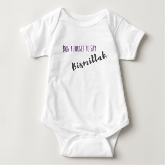 Don't Forget to Say Bismillah - Baby Outfit Baby Bodysuit