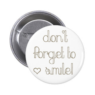 Don't Forget To Smile Button