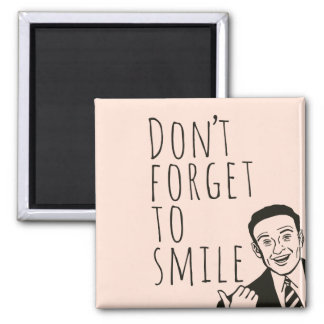 Don't Forget To SMILE Magnet