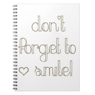 Don't Forget To Smile Notebook