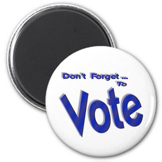 Don't Forget to Vote Magnet