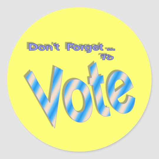 Don't Forget to Vote Round Sticker
