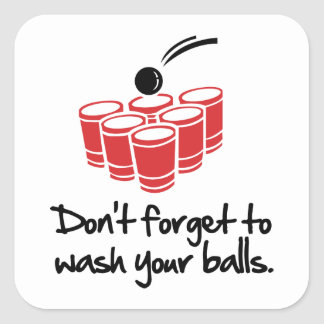 Don't Forget To Wash Your Balls Square Sticker