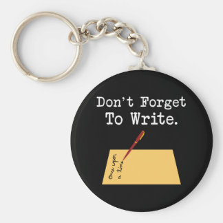 Don't Forget To Write Basic Round Button Key Ring