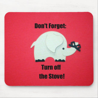 Don't forget: Turn off the stove! Mouse Mat