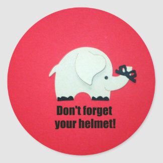 Don't forget your helmet! round sticker