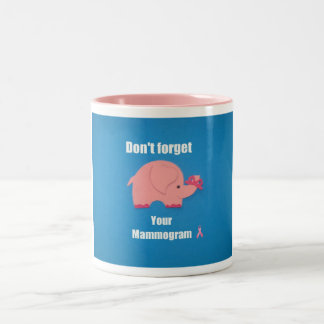 Don't forget your mammogram. Two-Tone mug