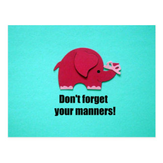 Don't forget your manners! postcard