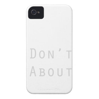 Don't Fret About It iPhone 4 Cover