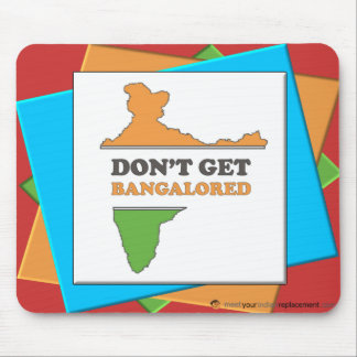 Don't Get Bangalored Mouse Pad