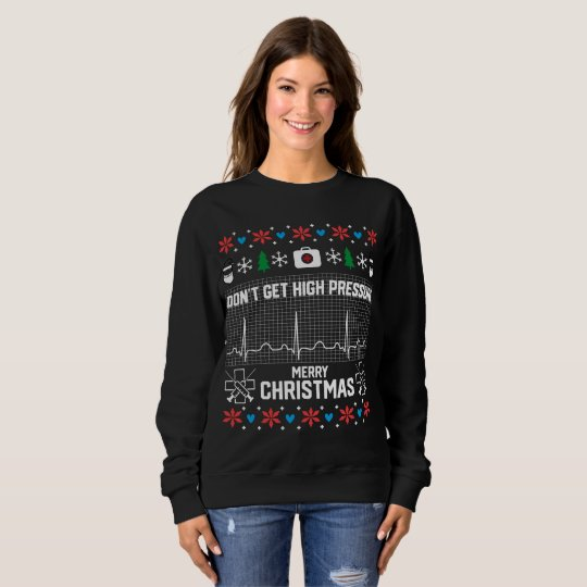 Don't Get High Pressure Nurse Christmas Sweater