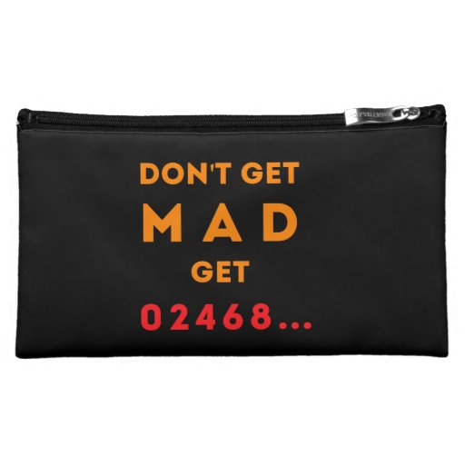 Don't get Mad, get Even Cosmetic Bags