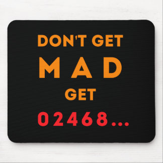 Don't get Mad, get Even Mouse Mat
