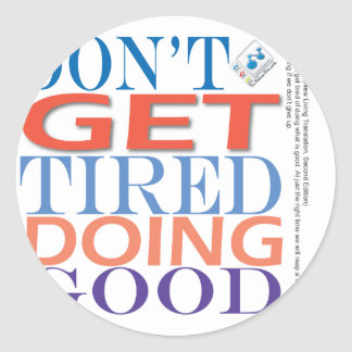 Don't Get Tired Doing Good Stickers
