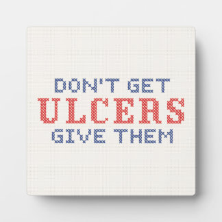 Don't Get Ulcers Plaque