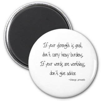 Dont Give Advice quote 6 Cm Round Magnet