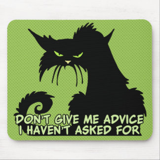 Don't Give Me Advice Angry Cat Saying Mouse Mat