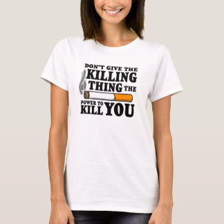 """""""Don't Give the Killing Thing..."""" TFioS Shirt"""