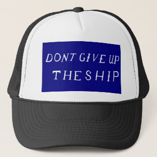 Don't Give Up The Ship Flag Trucker Hat