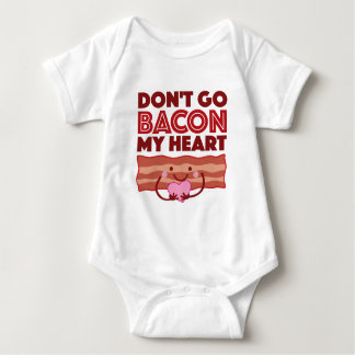 Don't Go Bacon My Heart Baby Bodysuit