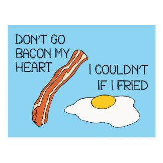 Don't Go Bacon My Heart - Funny Postcard