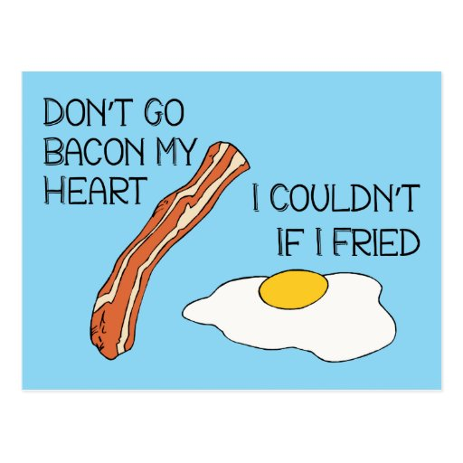 'Don't Go Bacon My Heart - Funny Postcard