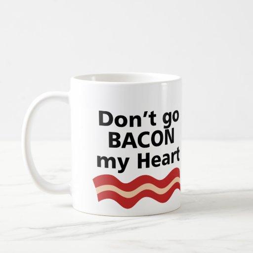 DON'T GO BACON MY HEART I COULDN'T IF I FRIED MUG