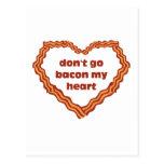 Don't Go Bacon My Heart Postcard