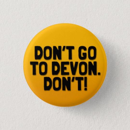 Don't Go To Devon: A Cornish Soundboard Badge
