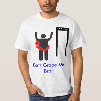 Don't Grope Me Bro Tees