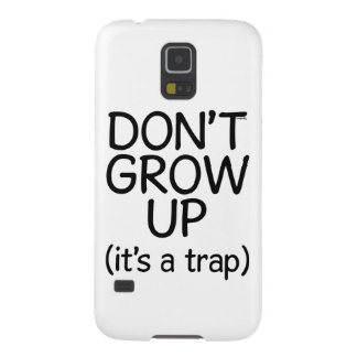 'Don't Grow Up (It's A Trap)' Case For Galaxy S5