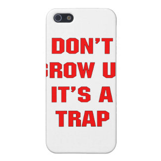 Don't Grow Up It's A Trap iPhone 5 Case