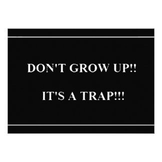 Don't Grow Up its Trap funny truisms sayings Personalized Invites