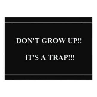 "Don't Grow Up its Trap funny truisms sayings 5"" X 7"" Invitation Card"