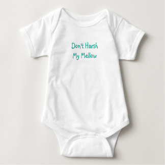 """Don't Harsh My Mellow"" Baby One Piece Baby Bodysuit"