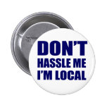 Don't Hassle Me I'm Local Badges