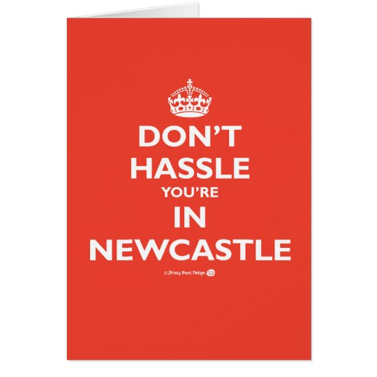 Don't Hassle You're in Newcastle Card