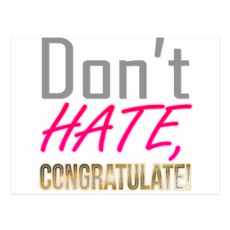 Don't hate, CONGRATULATE! Postcard