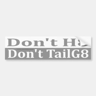 Don't Hate Don't TailGate Bumper Sticker