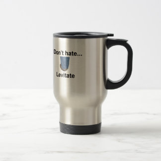 don't hate levitate stainless steel travel mug