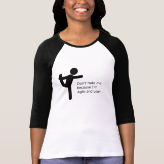 Don't hate me because I'm agile & lean T-Shirt