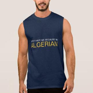 Don't hate me because i'm Algerian Sleeveless T-shirt