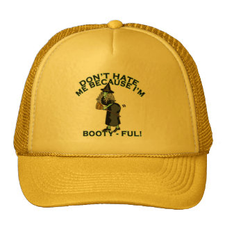 Don't Hate Me Because I'm Booty-ful! Trucker Hat