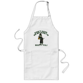 Don't Hate Me Because I'm Booty-ful! Long Apron