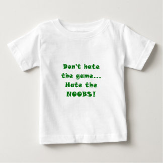 Dont Hate the Game Hate the Noobs Shirts