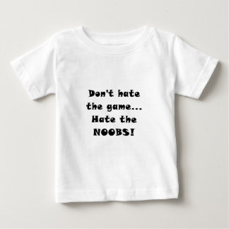 Dont Hate the Game Hate the Noobs T-shirts