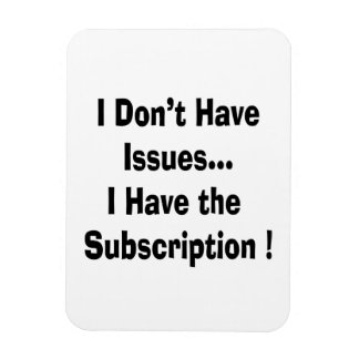 dont have issues have subscription bk funny rectangle magnets