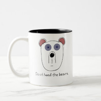 Don't Heed the Bears Mug