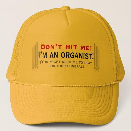 Don't hit me - I'm an organist Trucker