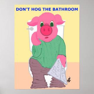 Don't Hog the Bathroom Poster